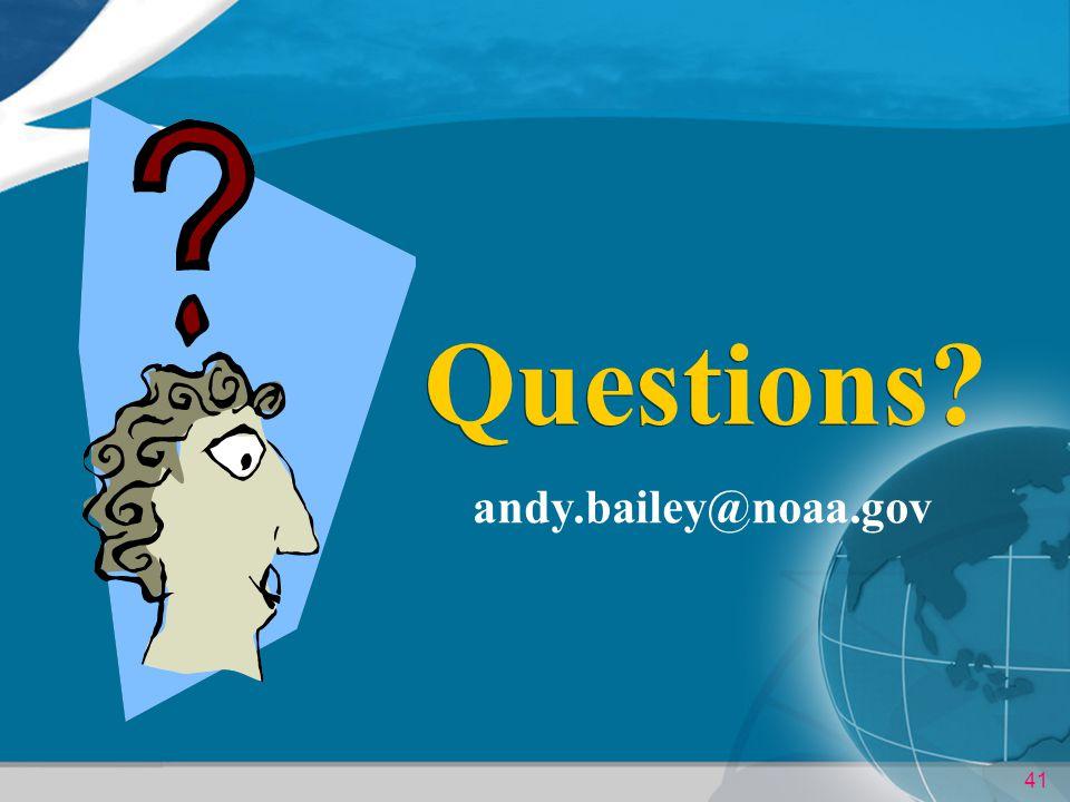 41 Questions? andy.bailey@noaa.gov