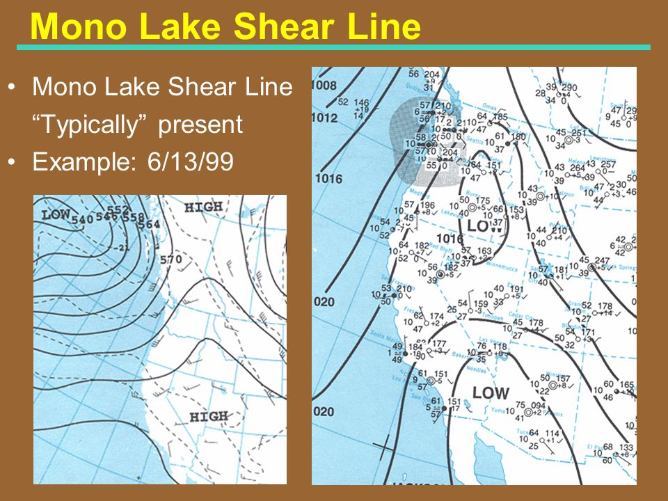 47 Mono Lake Shear Line Typically present Example: 6/13/99