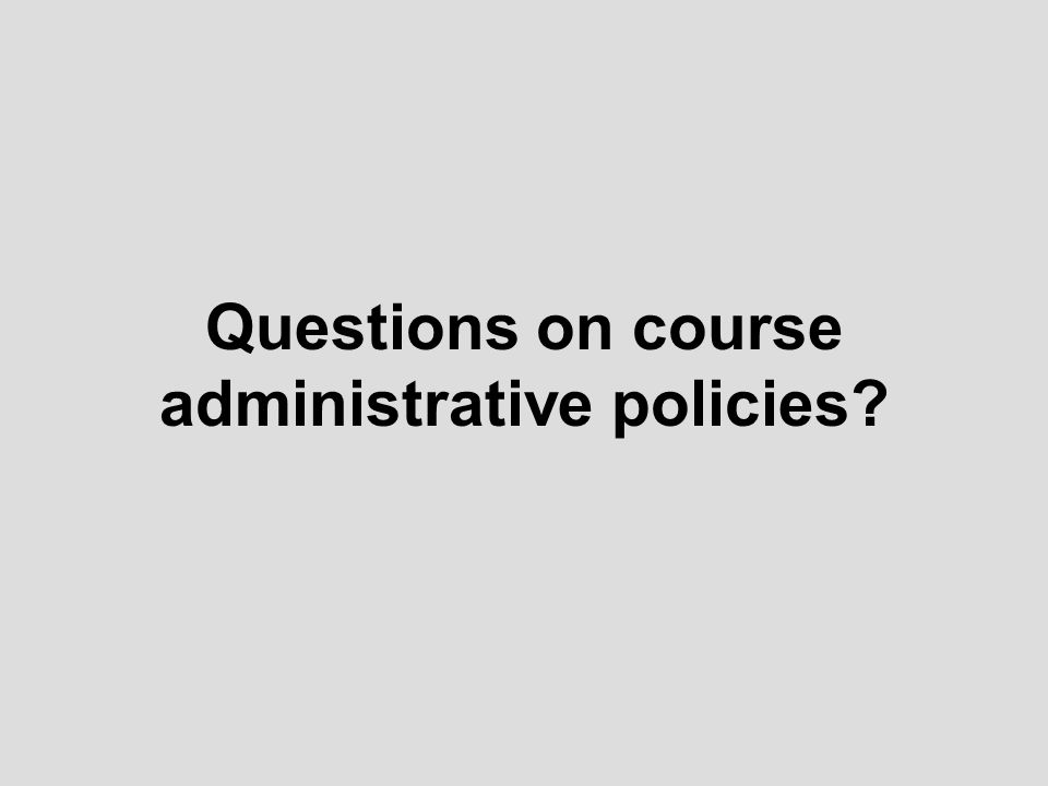 Questions on course administrative policies