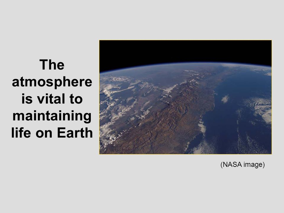 The atmosphere is vital to maintaining life on Earth (NASA image)
