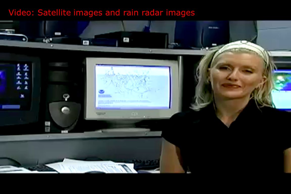 Satellite and rain radar images Radar (radio detection and ranging) images: Predict when and where precipitation will occur Satellite images: Predict cloud cover Show wind speed Show wind direction