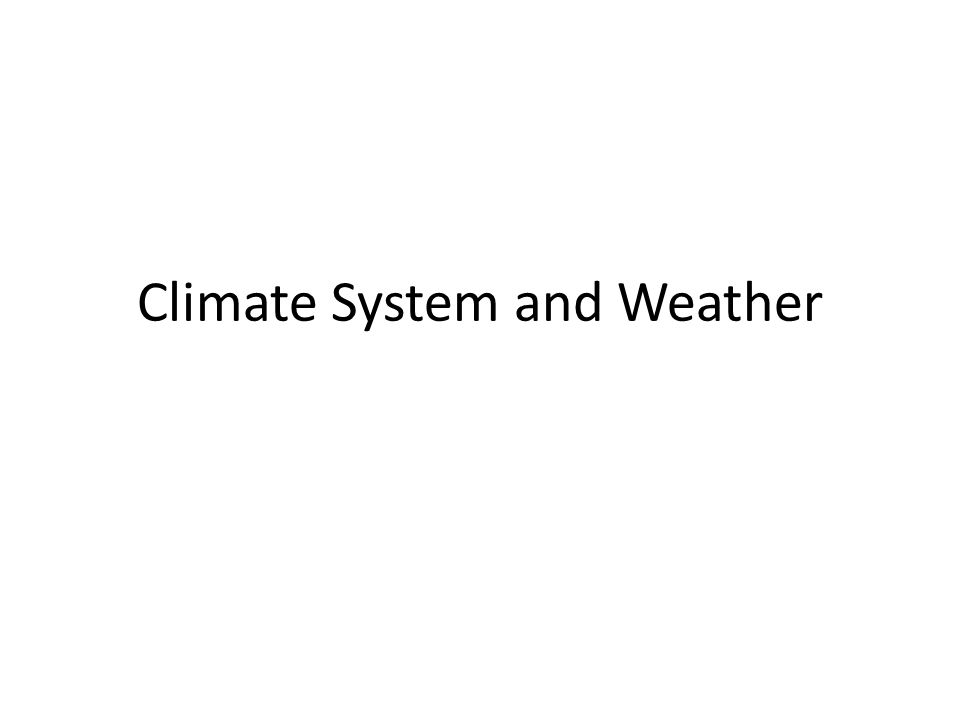 Climate System and Weather
