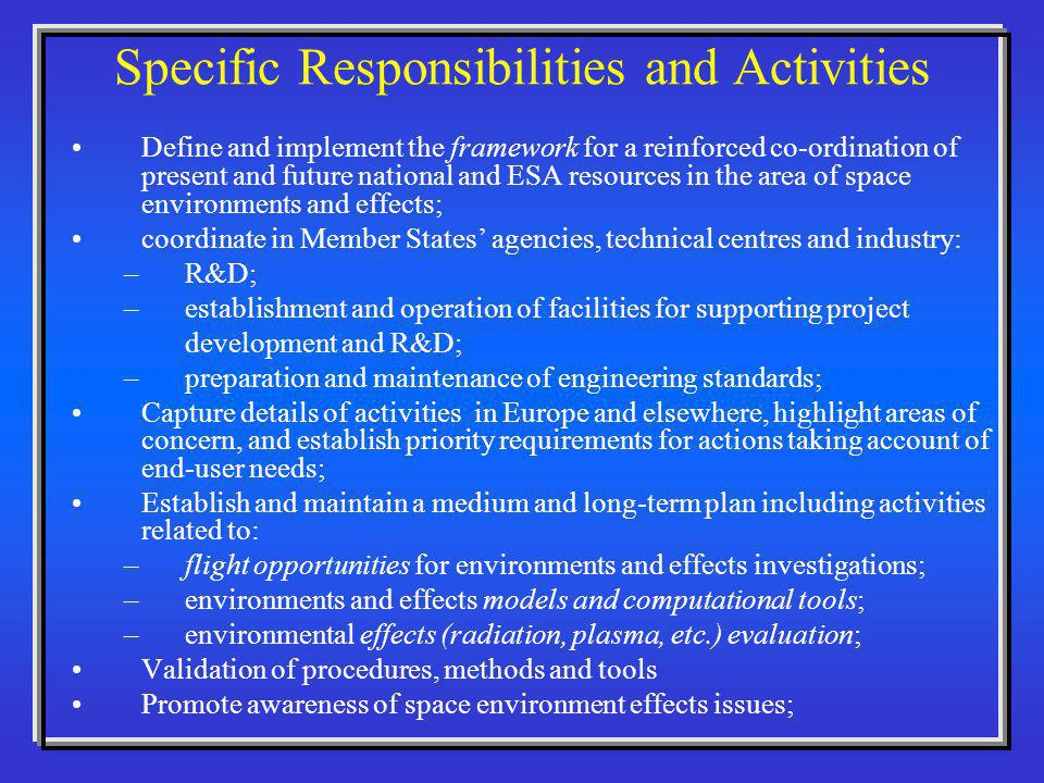 Specific Responsibilities and Activities Define and implement the framework for a reinforced co-ordination of present and future national and ESA reso
