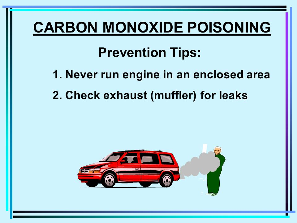 CARBON MONOXIDE GAS Attributes/Effects 1.Odorless & Colorless 2.Nausea, Headache, Dizziness 3.Causes Drowsiness 4.CAN BE FATAL