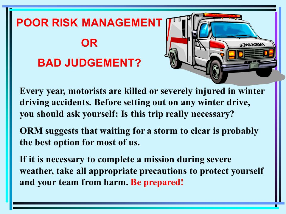 RISK MANAGEMENT DRIVING DECISIONS: Is my car equipped for the weather.