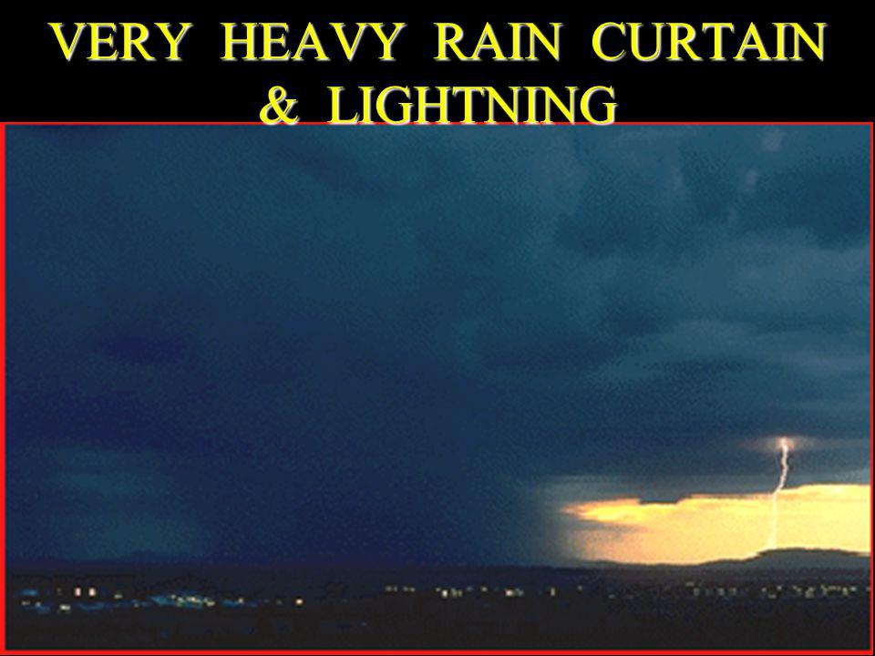 VERY HEAVY RAIN CURTAIN & LIGHTNING