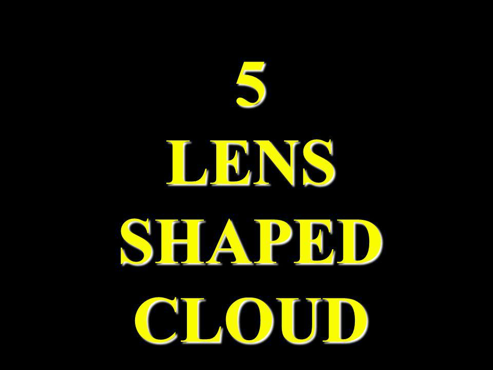 5 LENS SHAPED CLOUD