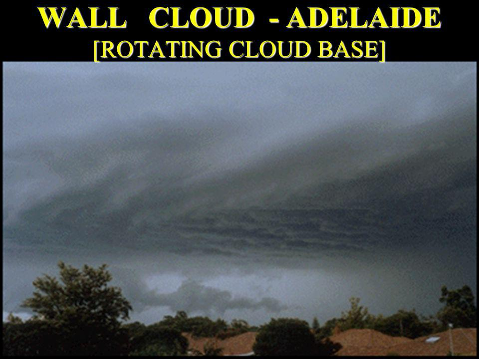 WALL CLOUD - ADELAIDE [ROTATING CLOUD BASE]