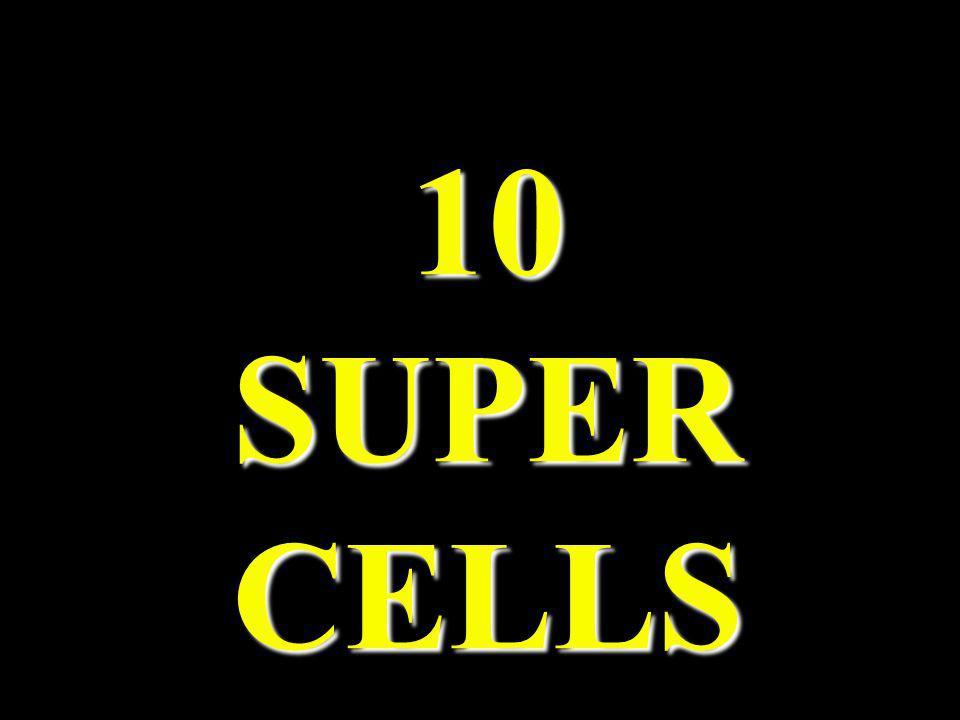 10 SUPER CELLS