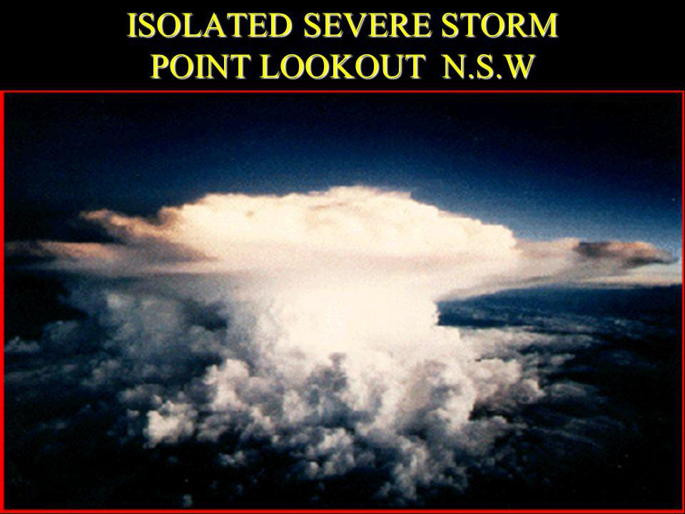 ISOLATED SEVERE STORM POINT LOOKOUT N.S.W