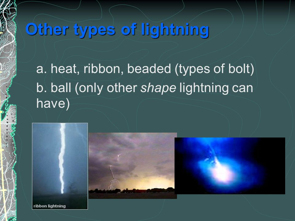 Sheet a. shapeless flash over wide area b. is cloud-to-cloud bolt hidden by the clouds c. common in Puget Sound area