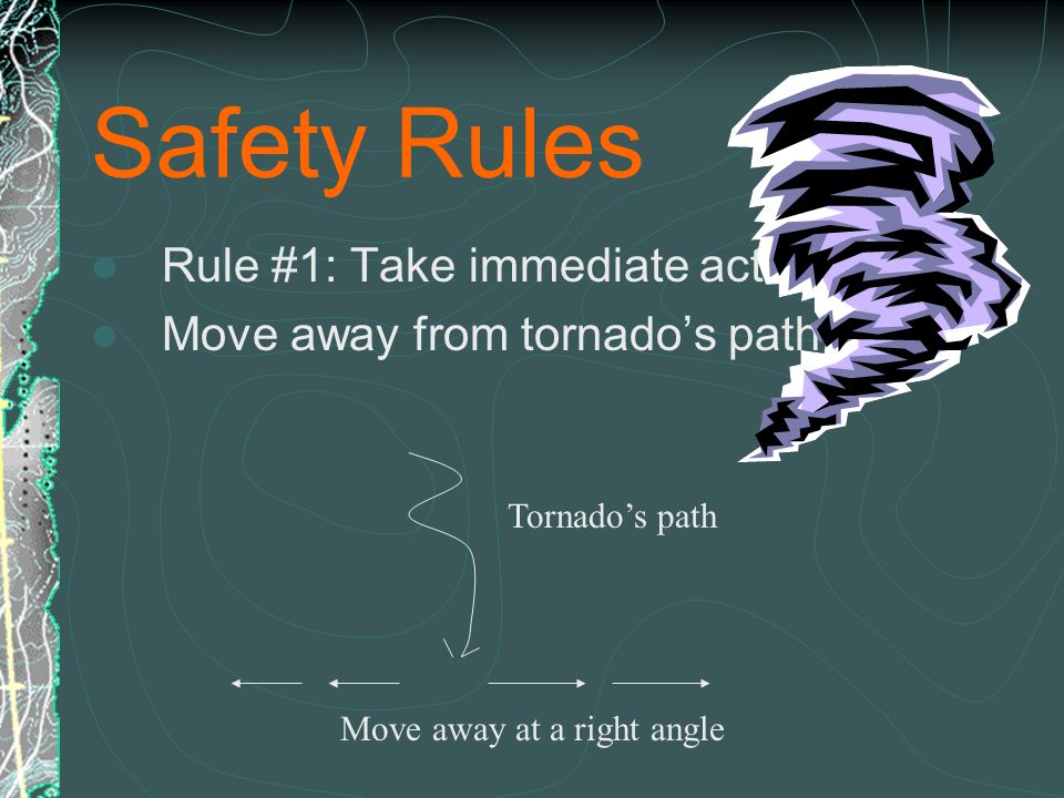 Behavior of a tornado is unpredictable Typical tornado will: 1. Occur between 3-7 pm 2. Travel 4 miles 3. Be 300-400 m wide 4. Travel 25-40 mi/hour 5.