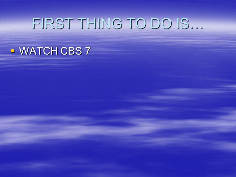 WATCH CBS 7 WATCH CBS 7