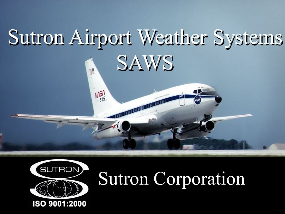 Sutron Airport Weather Systems SAWS Sutron Corporation