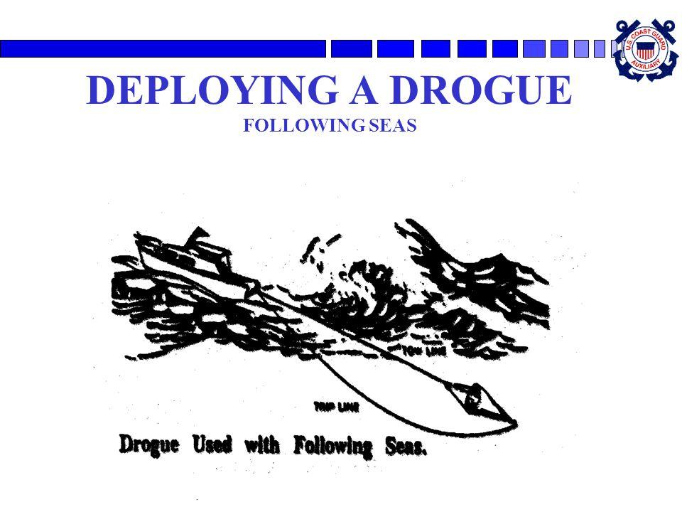 DEPLOYING A DROGUE FOLLOWING SEAS
