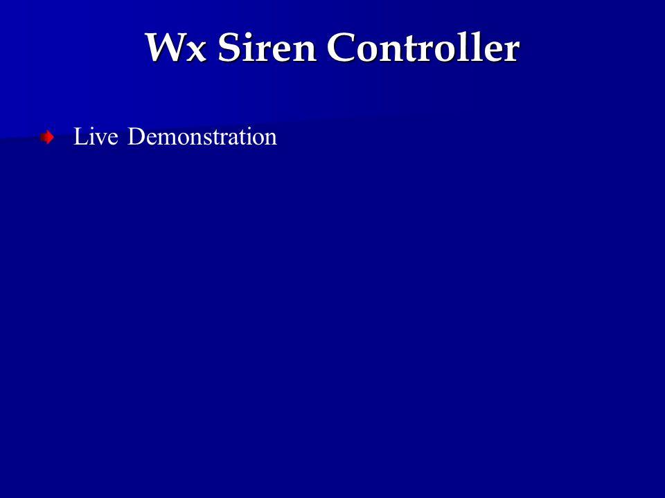 Wx Siren Controller Live Demonstration