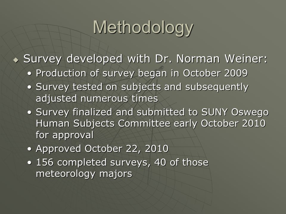 Methodology Survey developed with Dr. Norman Weiner: Survey developed with Dr.