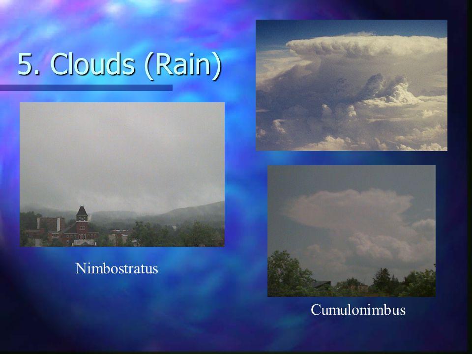 5. Clouds (Rain) Cumulonimbus Nimbostratus