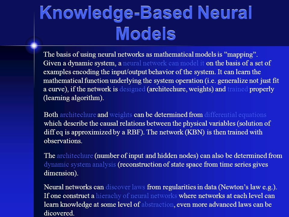 Knowledge-Based Neural Models The basis of using neural networks as mathematical models is mapping.