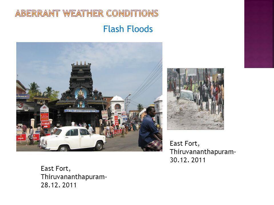 Flash Floods East Fort, Thiruvananthapuram- 30.12. 2011 East Fort, Thiruvananthapuram- 28.12. 2011