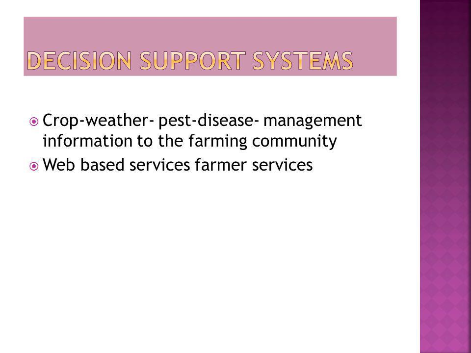 Crop-weather- pest-disease- management information to the farming community Web based services farmer services