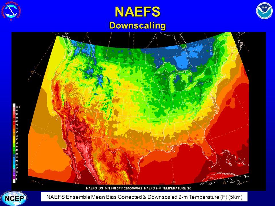NAEFS Downscaling NAEFS Ensemble Mean Bias Corrected 2-m Temperature (F) (1°)NAEFS Ensemble Mean Bias Corrected & Downscaled 2-m Temperature (F) (5km)