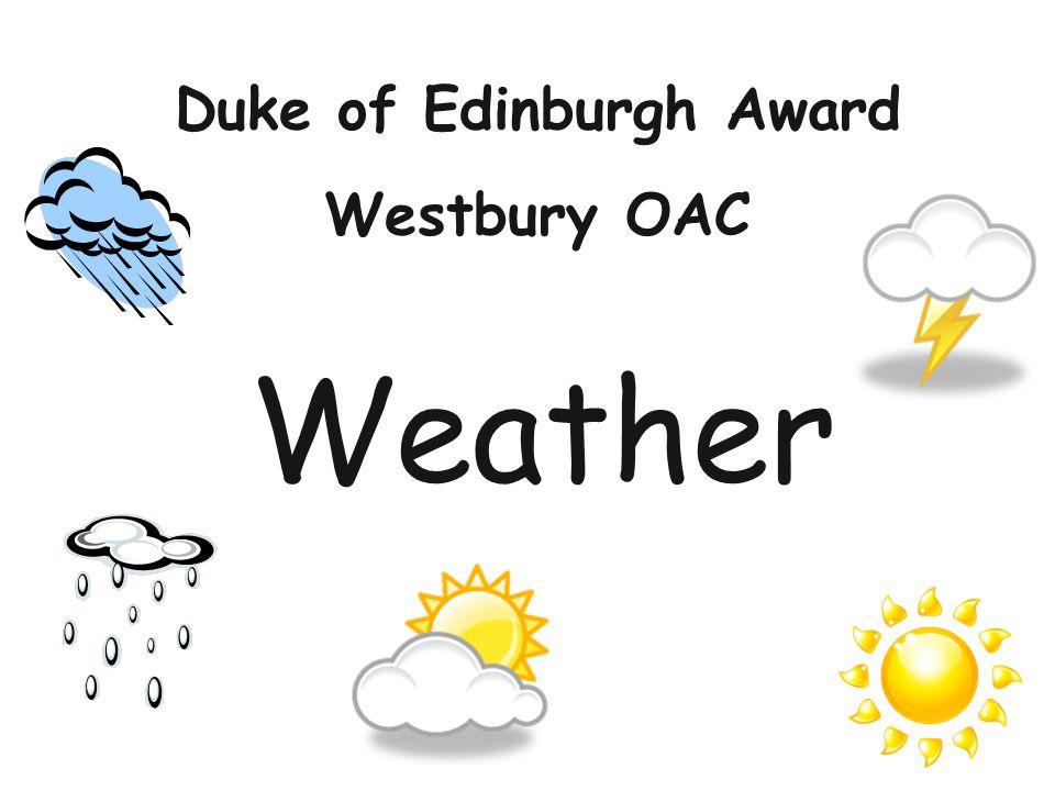 Weather Duke of Edinburgh Award Westbury OAC