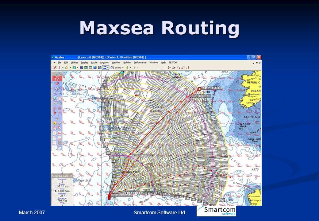 March 2007 Smartcom Software Ltd Maxsea Routing