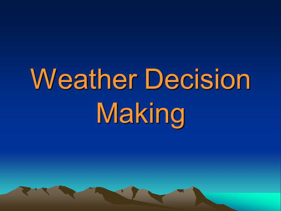 Weather Decision Making