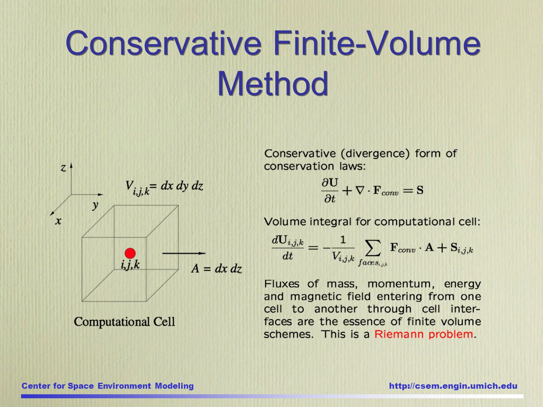 Center for Space Environment Modeling http://csem.engin.umich.edu Conservative Finite-Volume Method