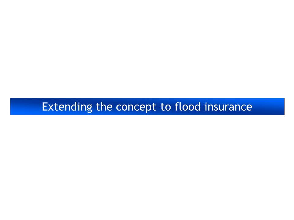 Extending the concept to flood insurance