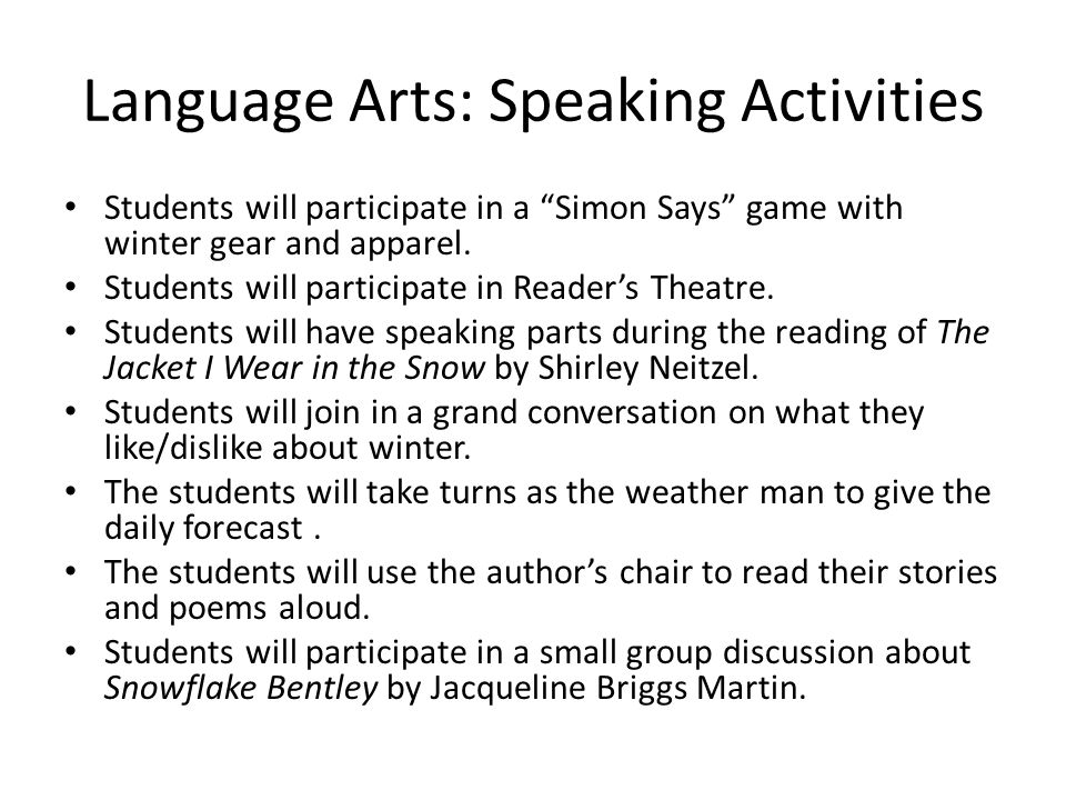 Language Arts: Speaking Activities Students will participate in a Simon Says game with winter gear and apparel.