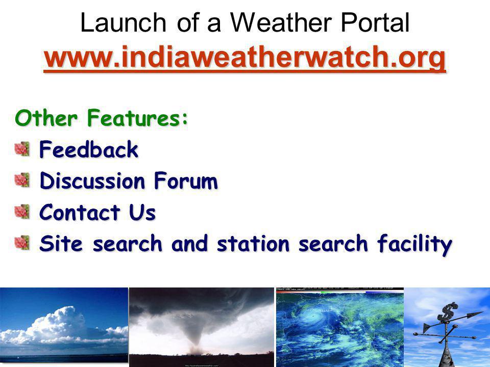 www.indiaweatherwatch.org www.indiaweatherwatch.org Launch of a Weather Portal www.indiaweatherwatch.org www.indiaweatherwatch.org Other Features: Fee