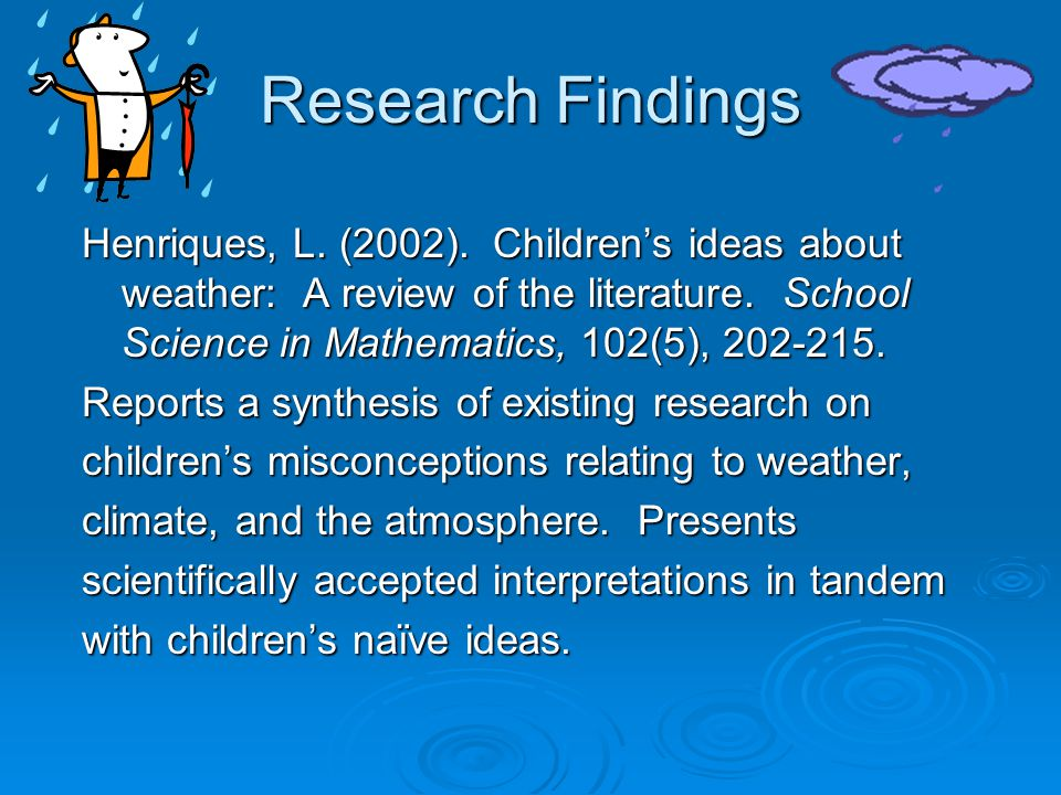 Research Findings Bonk, C.J. (1996). Five key resources for an electronic community of elementary student weather forecasters. Journal of Computing in