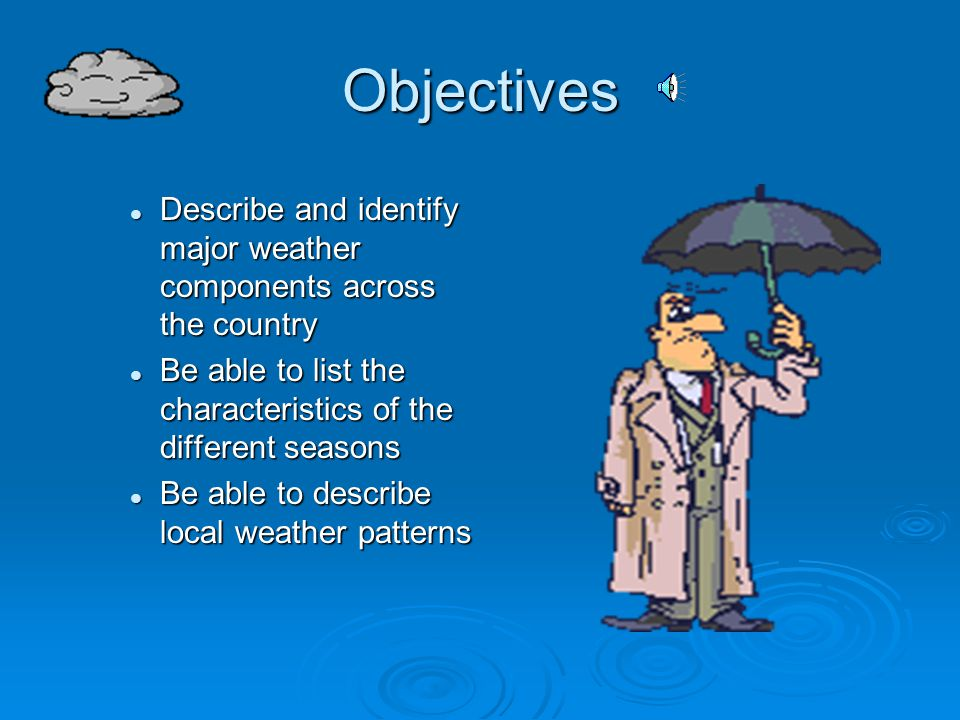 Illinois State Standard 12.E.1.b-Identify and describe patterns of weather and seasonal changes 12.E.1.b-Identify and describe patterns of weather and seasonal changes