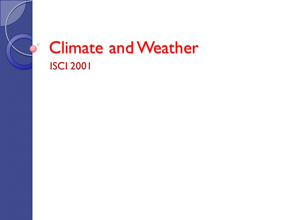 Climate and Weather ISCI 2001