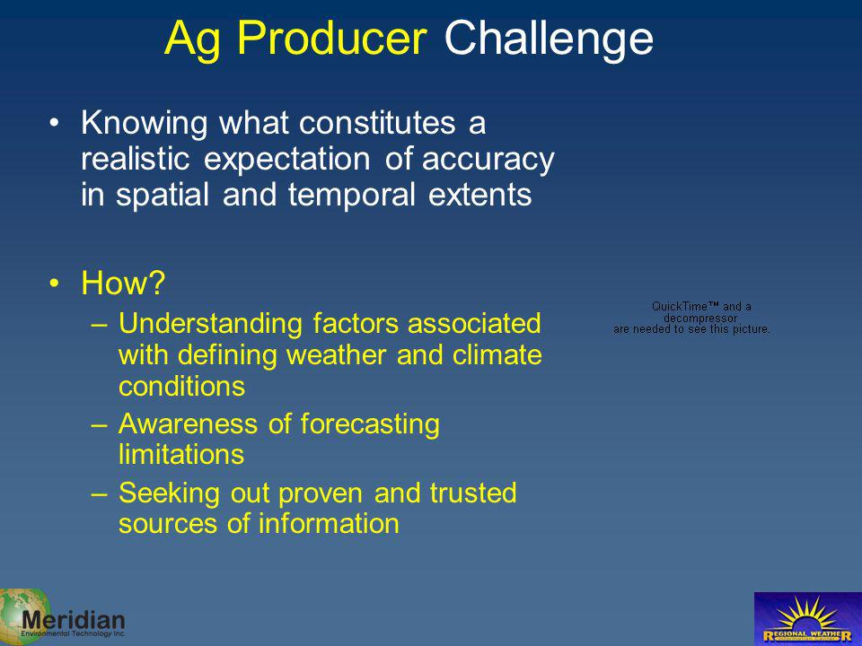 Ag Producer Challenge Knowing what constitutes a realistic expectation of accuracy in spatial and temporal extents How.