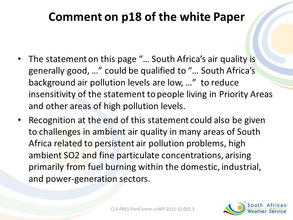 Comment on p18 of the white Paper The statement on this page … South Africas air quality is generally good, … could be qualified to … South Africas ba