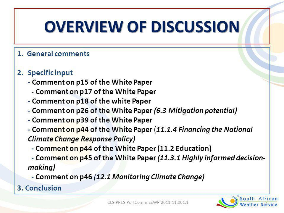 OVERVIEW OF DISCUSSION 1. General comments 2.Specific input - Comment on p15 of the White Paper - Comment on p17 of the White Paper - Comment on p18 o