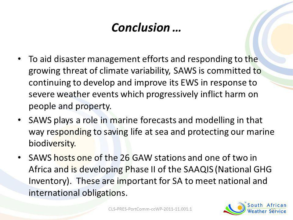Conclusion … To aid disaster management efforts and responding to the growing threat of climate variability, SAWS is committed to continuing to develo