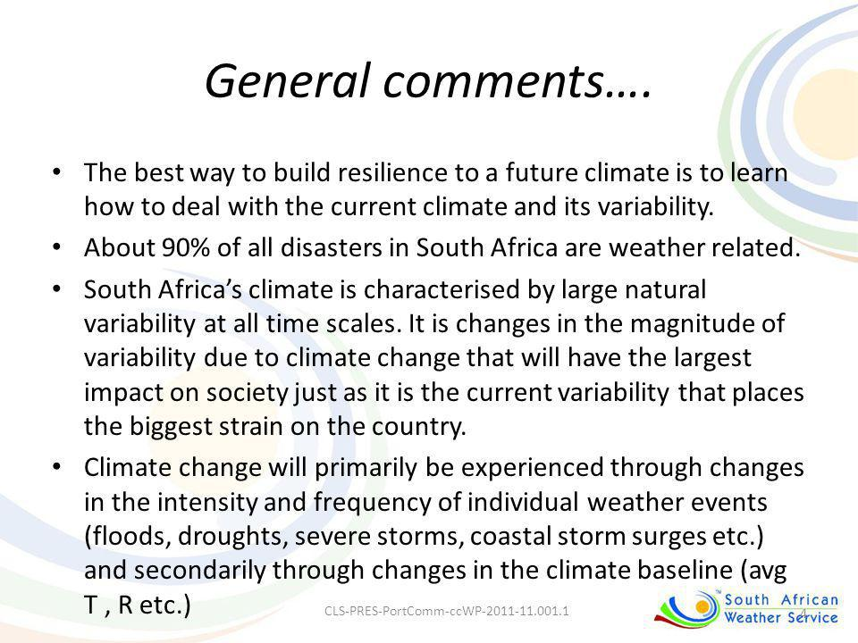 General comments…. The best way to build resilience to a future climate is to learn how to deal with the current climate and its variability. About 90