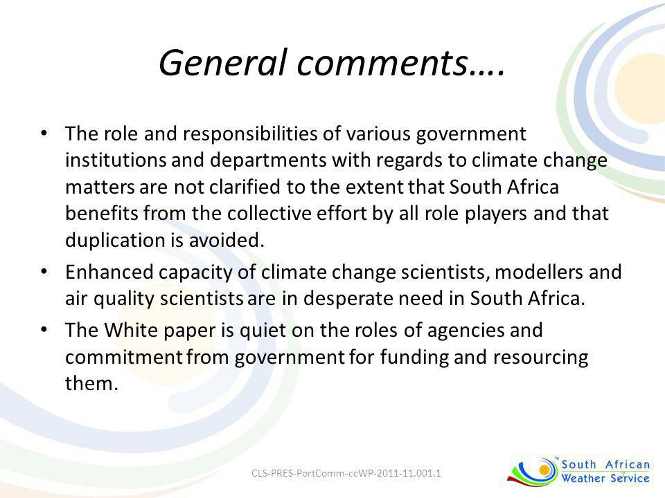 General comments…. The role and responsibilities of various government institutions and departments with regards to climate change matters are not cla