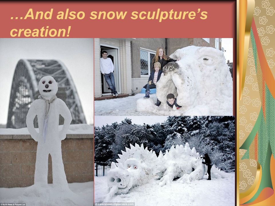 …And also snow sculptures creation!