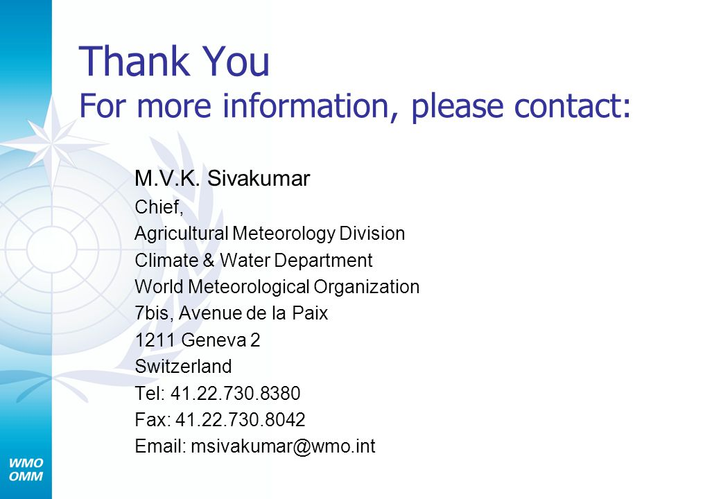 Thank You For more information, please contact: M.V.K.