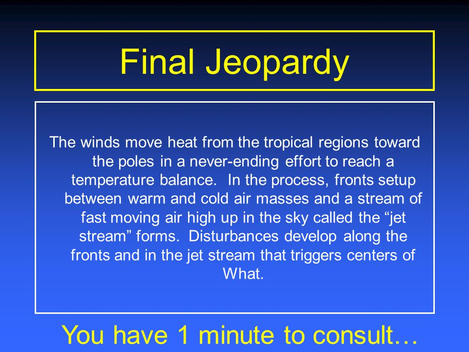Final Jeopardy Air Masses and Fronts