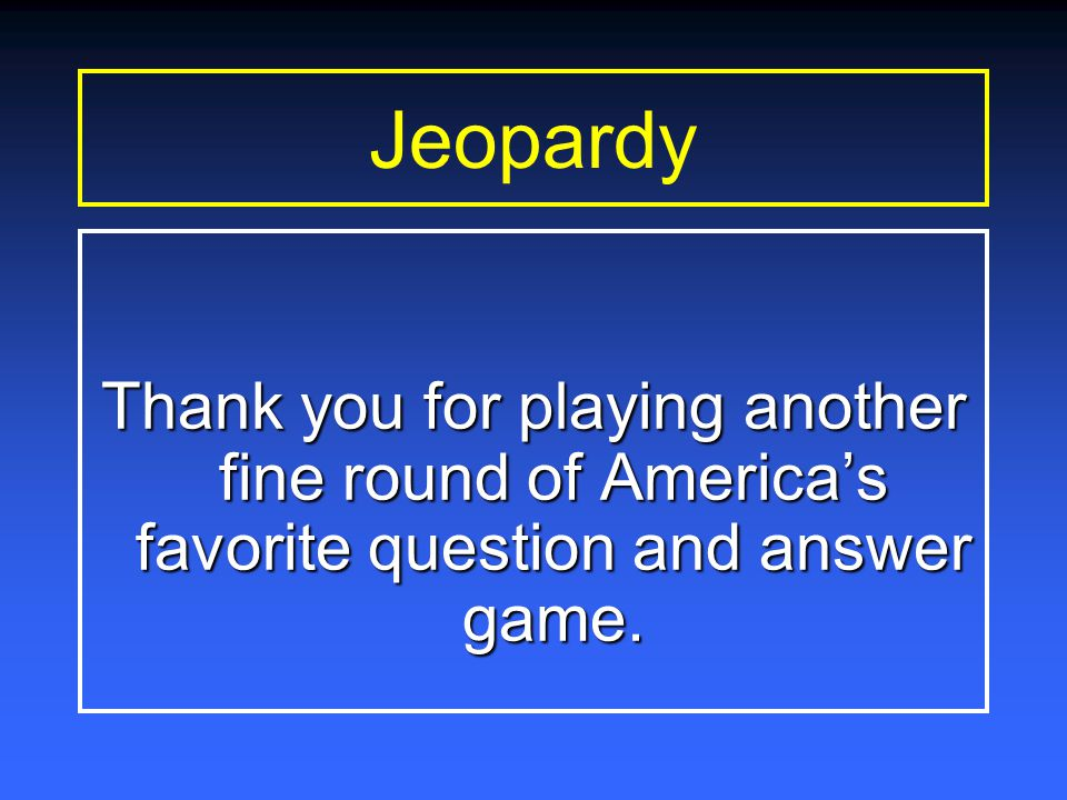 Final Jeopardy - Answer What is Low and High Air Pressure.