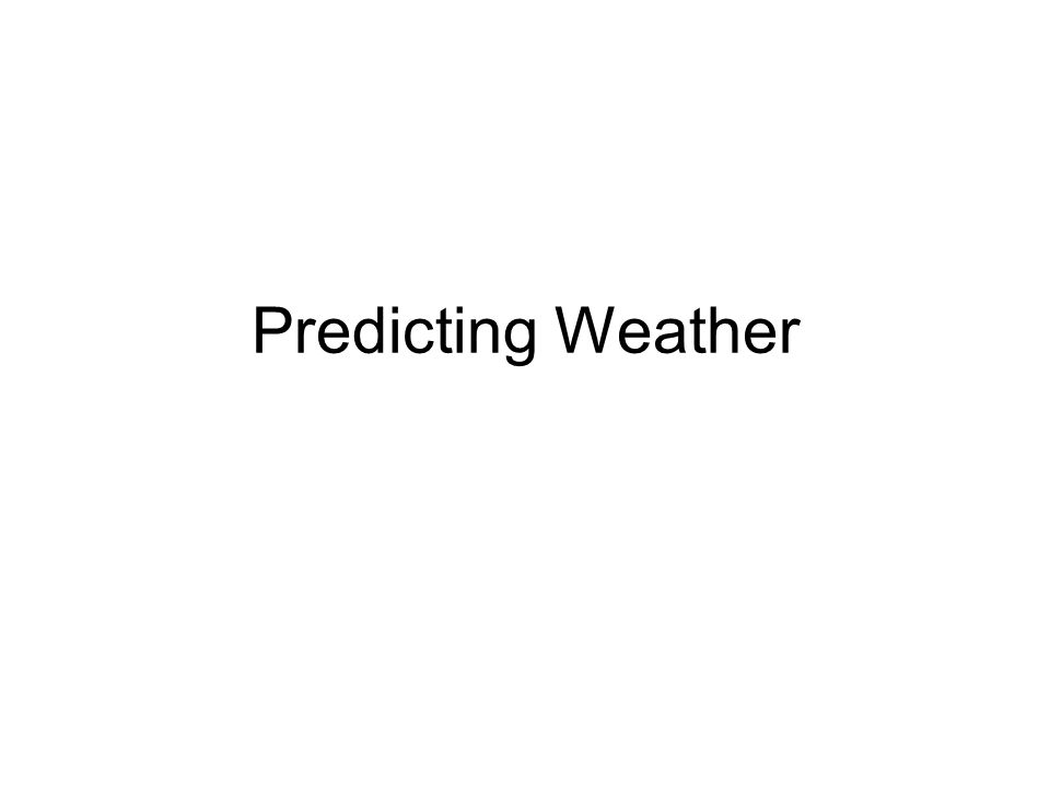 Predicting Weather