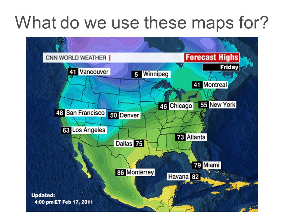 What do we use these maps for?