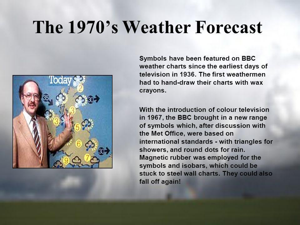 The 1970s Weather Forecast Symbols have been featured on BBC weather charts since the earliest days of television in 1936. The first weathermen had to