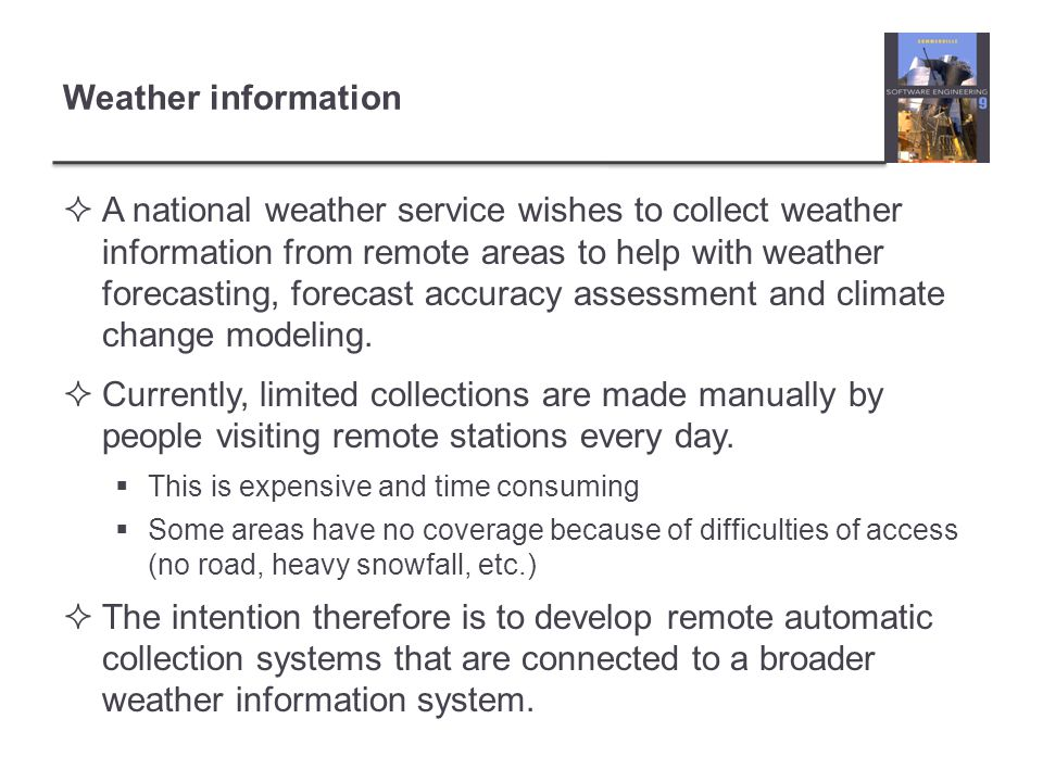 Overall system organization Weather information system Weather data archive WS1 WS2 WS3 WS..